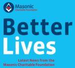 Masonic Charitable Foundation - Better Lives Issues